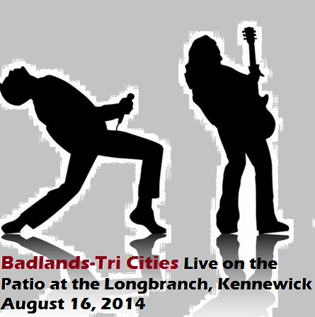 Badlands-Tri Cities Live on the Patio at the Longbranch, Kennewick Washington