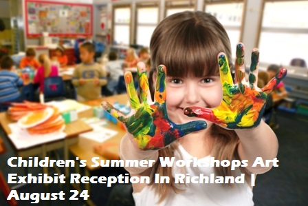 Children's Summer Workshops Art Exhibit Reception In Richland, Washington