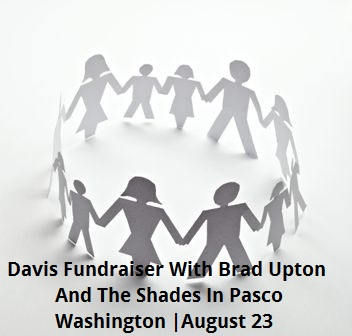 Davis Fundraiser With Brad Upton And The Shades In Pasco Washington