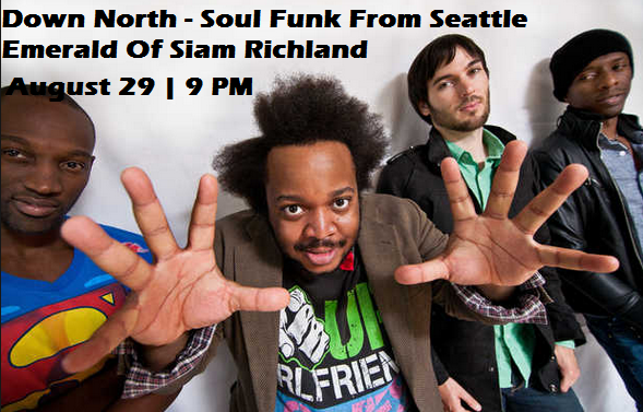 Down North - Soul Funk From Seattle At Emerald Of Siam Richland Washington