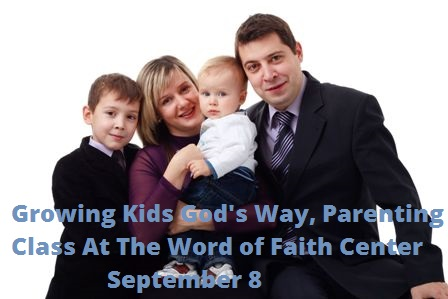 Growing Kids God's Way, Parenting Class At The Word of Faith Center Kennewick Washington