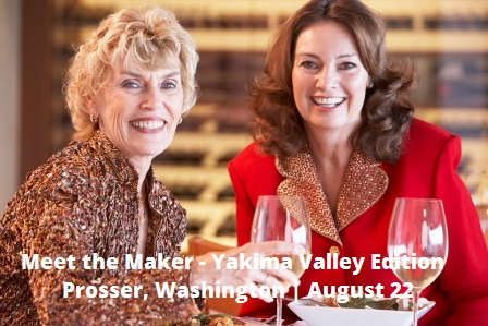 Meet the Maker - Yakima Valley Edition In Prosser, Washington