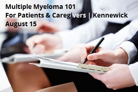 Multiple Myeloma 101 For Patients & Caregivers In Kennewick, Washington