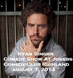 Ryan Singer Comedy Show At Jokers Comedy Club Richland, Washington