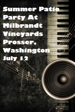 Summer Patio Party At Milbrandt Vineyards Prosser, Washington
